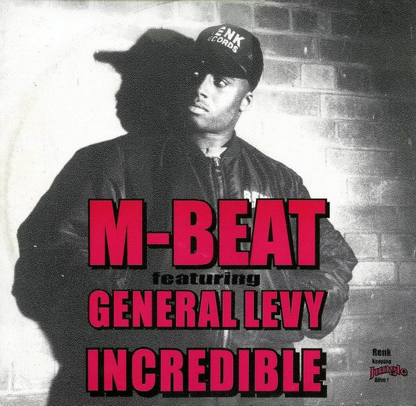 M-Beat feat. General Levy – Incredible