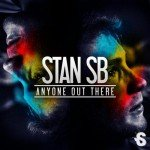 Stan SB – Anyone Out There