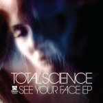 Total Science – See Your Face feat. Riya