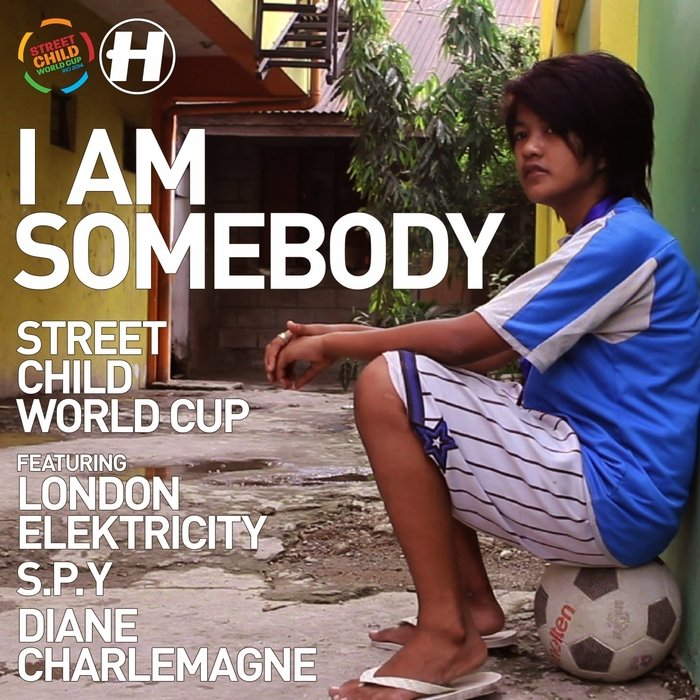 Street Child World Cup – I Am Somebody (feat. London Elektricity, S.P.Y & Diane Charlemagne Release Cover