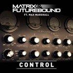 Matrix & Futurebound – Control (Ft. Max Marshall)