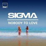 Sigma – Nobody to Love