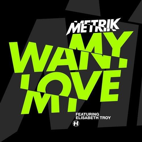 Metrik – Want My Love (feat. Elisabeth Troy) Release Cover