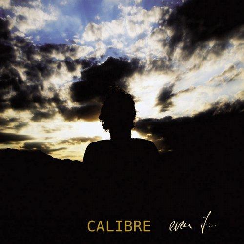 Calibre – Even If Release Cover