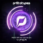 The Prototypes – Pop It Off (feat. Mad Hed City)