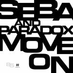 Seba and Paradox – Move On (feat. Robert Manos)