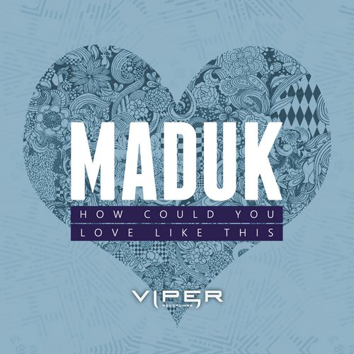 Maduk – How Could You Release Cover