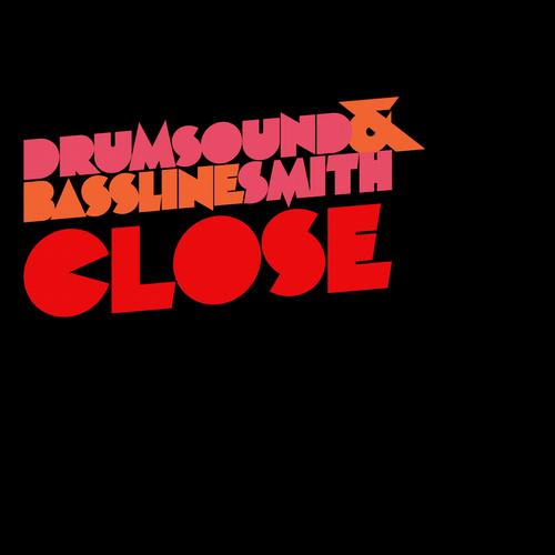 Drumsound & Bassline Smith – Close Release Cover