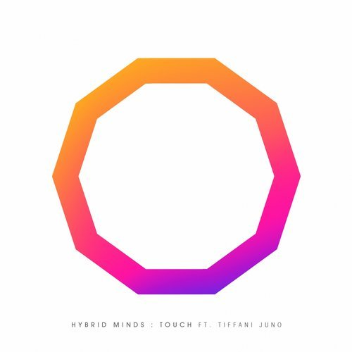 Hybrid Minds – Touch (feat. Tiffani Juno)