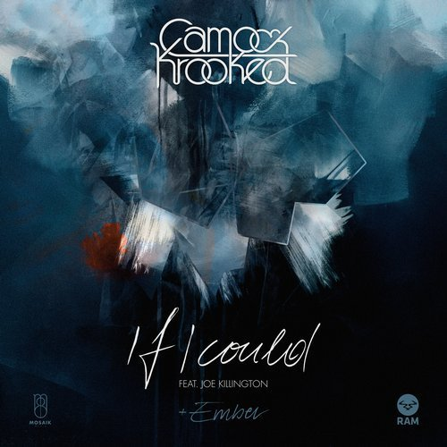 Camo & Krooked – If I Could (feat. Joe Killington)