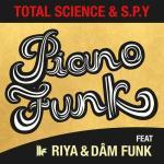 Total Science & S.P.Y feat. Riya – Piano Funk