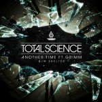 Total Science – Another Time (feat. Grimm)